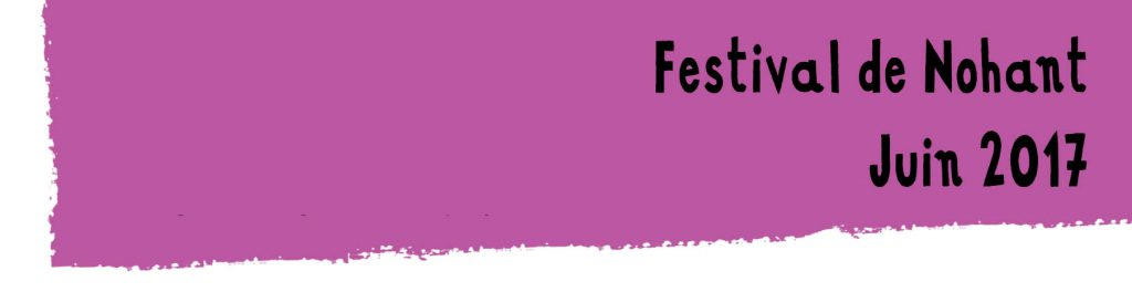 Festival de Nohant 2017